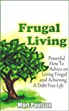 img - for Frugal Living: Powerful Frugal Living, Money Management, and Personal Finance Advice for Debt Free Living (frugal living, debt free for life, family budget, ... personal finances, budget planner Book 2) book / textbook / text book