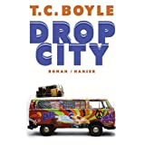 "Drop City. Romanvon ""T.C. Boyle"""