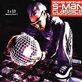 Roger Sanchez: S-Man Classics, The Essential Sanchez Mixesby Roger Sanchez