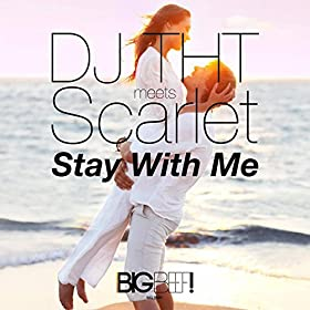 DJ THT meets Scarlet-Stay With Me