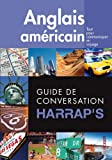Guide de conversation Harrap's - Anglais américain