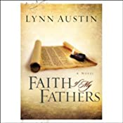 Faith of My Fathers: Chronicles of the Kings | [Lynn Austin]