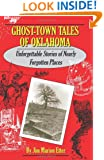 Ghost-Town Tales of Oklahoma: Unforgettable Stories of Nearly Forgotten Places