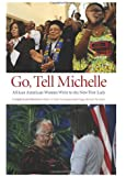 Go, Tell Michelle: African American Women Write to the New First Lady (Excelsior Editions)