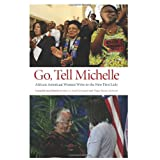 Go, Tell Michelle: African American Women Write to the New First Lady (Excelsior Editions) ~ Barbara A. Seals...