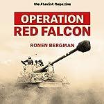 Operation Red Falcon | Ronen Bergman