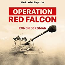 Operation Red Falcon (Kindle Single) (       UNABRIDGED) by Ronen Bergman Narrated by Joel Lovell