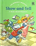 img - for Jim Henson's Muppets in Show-and-Yell: A Book About Manners book / textbook / text book