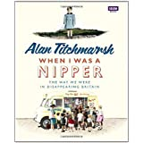 When I Was a Nipper: The Way We Were in Disappearing Britainby Alan Titchmarsh