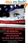 Against Their Will: The Secret Histor...