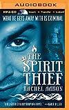 The Spirit Thief (The Legend of Eli Monpress Series)