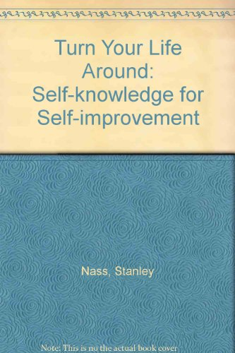 Turn Your Life Around: Self-knowledge for Self-improvement (A Spectrum book)