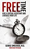 Free Time: Hire A Virtual Assistant & Liberate Your Life: Outsourcing Mastery For Your Busy Life