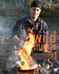Wild Things - Die Outdoork�che: Erstk...