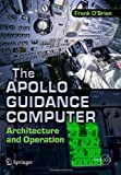 img - for The Apollo Guidance Computer: Architecture and Operation (Springer Praxis Books / Space Exploration) book / textbook / text book