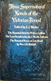 Three Supernatural Novels of the Victorian Period