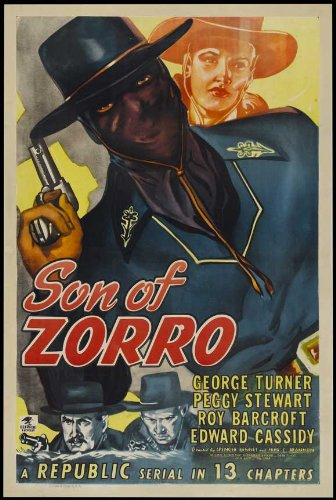 Son Of Zorro Movie Poster (11 X 17 Inches - 28Cm X 44Cm) (1947) Style A -(George Turner)(Peggy Stewart)(Roy Barcroft)(Ed Cassidy)(Ernie Adams)(Stanley Price) front-410536