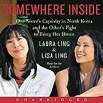 Somewhere Inside | Laura Ling,Lisa Ling
