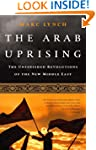 The Arab Uprising: The Unfinished Rev...