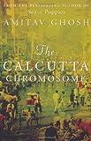 The Calcutta Chromosome by Ghosh, Amitav (2011) Paperback
