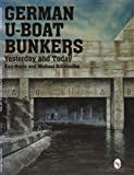 img - for By Michael Schmeelke German U-Boat Bunkers: (Schiffer Military/Aviation History,) book / textbook / text book