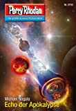 """Perry Rhodan 2733: Echo der Apokalypse (Heftroman): Perry Rhodan-Zyklus """"Das Atopische Tribunal"""" (Perry Rhodan-Die Gröβte Science- Fiction- Serie)"""