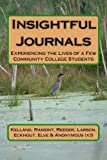 img - for Insightful Journals: Experiencing the Lives of a Few Community College Students book / textbook / text book