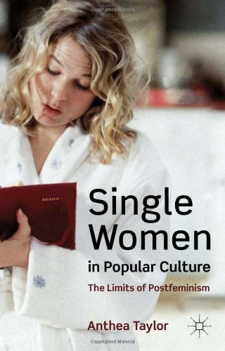 Single Women in Popular Culture: The Limits of Postfeminism