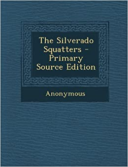 The Silverado Squatters - Primary Source Edition: Anonymous