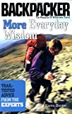 More Everyday Wisdom: Trail-Tested Advice from the Experts (Backpacker Magazine) (0898868998) by Karen Berger