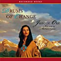 Drums of Change: The Story of Running Fawn Audiobook by Janette Oke Narrated by Barbara Caruso