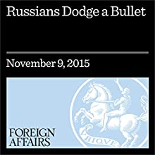 Russians Dodge a Bullet (       UNABRIDGED) by Elisabeth Braw Narrated by Kevin Stillwell