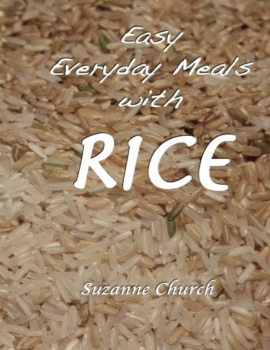 Easy Everyday Meals with Rice by Suzanne Church