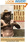 Don't Be Afraid, Gringo: A Honduran W...