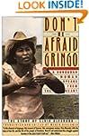 Don't Be Afraid, Gringo: A Honduran W...