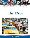 The 1970s (Eyewitness History Series)