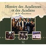 Histoire des Acadiennes et Acadiens de la Louisiane (French Edition)