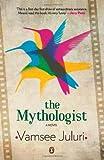 The Mythologist: A Novel