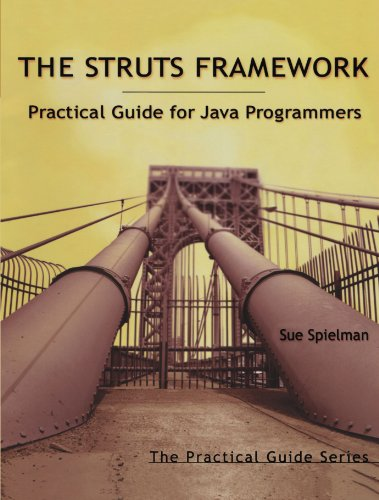 The Struts Framework: Practical Guide for Java Programmers (The Practical Guides)