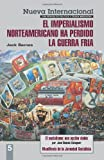 Nueva Internacional, No. 5: El imperialismo norteamericano ha perdido la Guerra Frí­a (New International Series) (Spanish Edition) (0873488873) by Jack Barnes