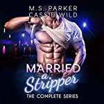 Married a Stripper | M. S. Parker,Cassie Wild
