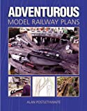 img - for Adventurous Model Railway Plans by Alan Postlethwaite (2003-07-21) book / textbook / text book