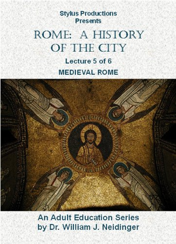 Rome:  A History of the City.  Lecture 5 of 6.  Medieval Rome.