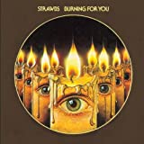 Burning for You by Strawbs (2013-08-27)