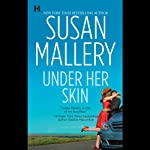 Under Her Skin: Lone Star Sisters, Book 1 (       UNABRIDGED) by Susan Mallery Narrated by Julie Francis