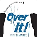 Over It: Letting God Get You Past Life's Hurts (       UNABRIDGED) by Hayley DiMarco, Michael DiMarco Narrated by Eleni Pappageorge