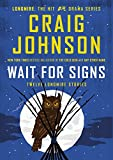 img - for Wait for Signs: Twelve Longmire Stories by Craig Johnson (21-Oct-2014) Hardcover book / textbook / text book
