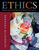 Ethics: Theory and Contemporary Issues (0495007161) by Barbara MacKinnon