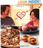 Gluten-Free Girl and the Chef: A Love Story with 100 Tempting Recipes