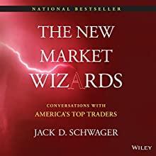 The New Market Wizards: Conversations with America's Top Traders Audiobook by Jack D. Schwager Narrated by DJ Holte
